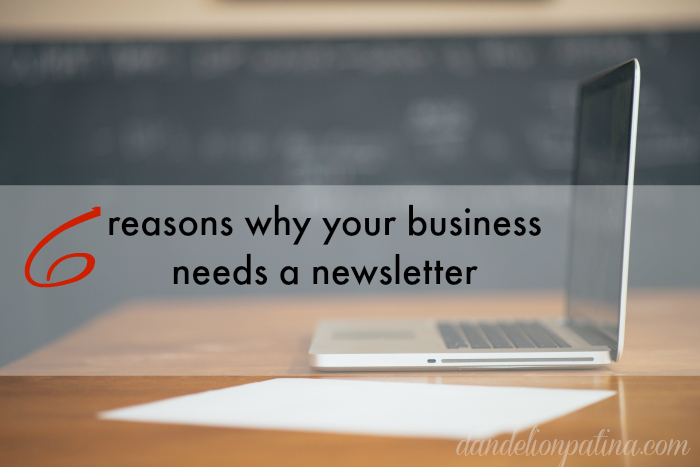 six reasons why your business needs a newsletter