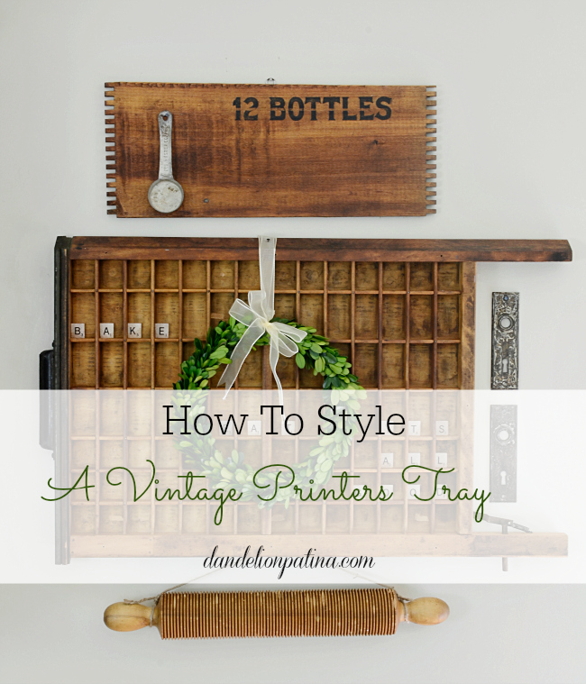 How do you decorate with a printers tray? With just a few easy steps you can create your own personalized vintage printers tray vignette. Styling by Dandelion Patina